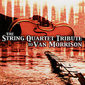 The String Quartet Tribute To Van Morrison by Various Artists
