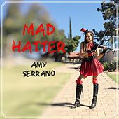 Mad Hatter by Amy Serrano