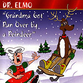 Grandma Got Run Over By A Reindeer & Other... by Dr. Elmo