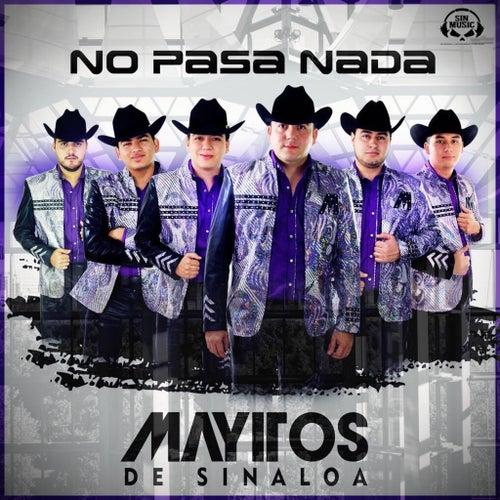 No Pasa Nada by Los Mayitos De Sinaloa