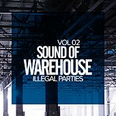 Sound of Warehouse, Vol.2: Illegal Parties - EP by Various Artists