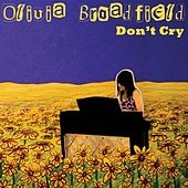 Don't Cry by Olivia Broadfield