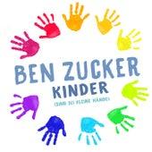 Kinder (Sind so kleine Hände) von Ben Zucker
