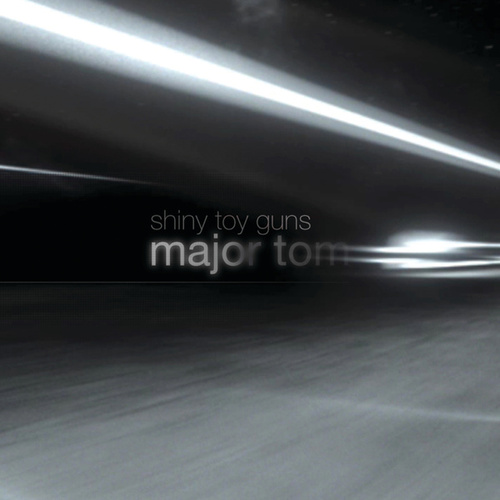 Play & Download Major Tom by Shiny Toy Guns | Napster
