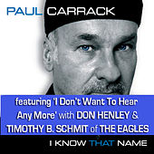 Play & Download I Know That Name by Paul Carrack | Napster