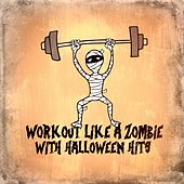 Workout Like a Zombie With Halloween Hits by Various Artists