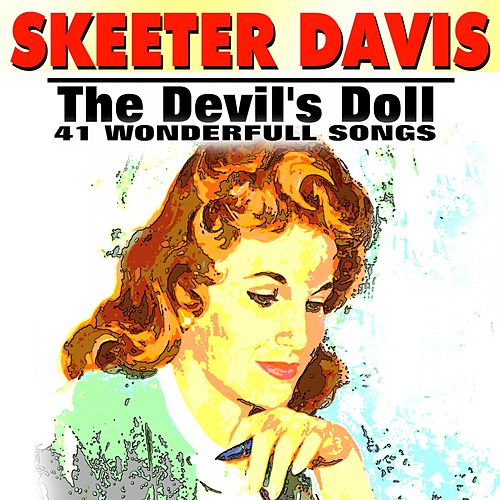 The Devil's Doll (41 Wonderfull Songs) by Skeeter Davis