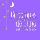 Canciones De Cuna: Rock a Ritmo De Nana de Música Para Bebés Exigentes