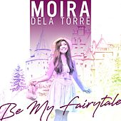 Be My Fairytale by Moira Dela Torre