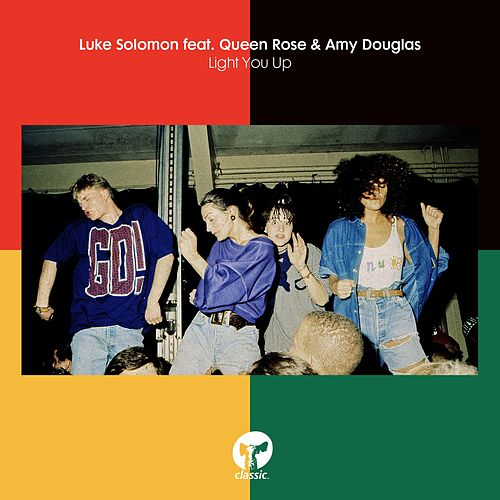 Light You Up (feat. Queen Rose & Amy Douglas) by Luke Solomon