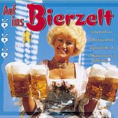Auf ins Bierzelt by Various Artists