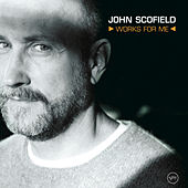 Works For Me by John Scofield