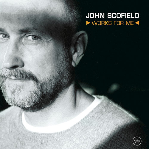 Play & Download Works For Me by John Scofield | Napster