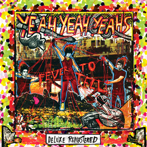Fever To Tell (Deluxe Remastered) by Yeah Yeah Yeahs