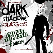 Dark Shadows Classics: Friday The 13Th Edition - EP by Various Artists