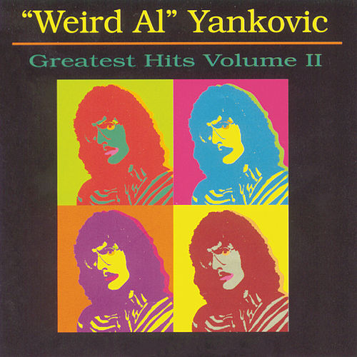 Play & Download Greatest Hits, Vol. 2 by 'Weird Al' Yankovic | Napster