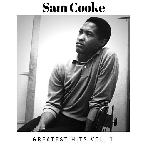 Greatest Hits Vol. 1 by Sam Cooke