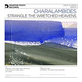 Strangle the Wretched Heavens by Charalambides