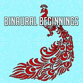Binaural Beginnings by Binaural Beats Brainwave Entrainment