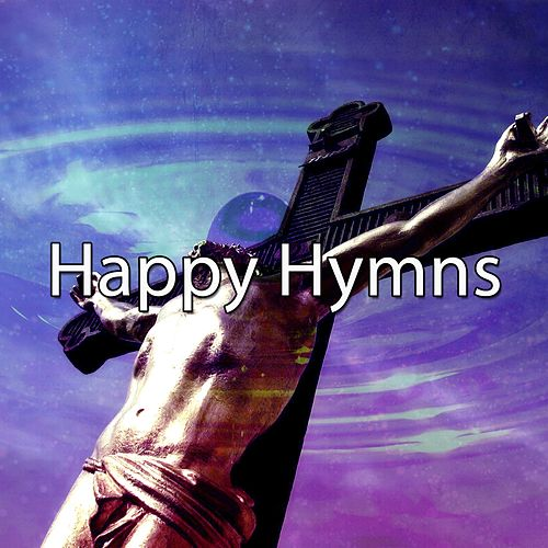 Happy Hymns by Praise and Worship