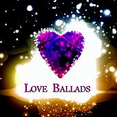 Love Ballads (All Original Versions) by Various Artists