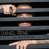 Superficial by Daniel Rene