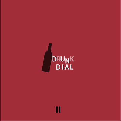 Drunk Dial by Two