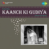 Kaanch Ki Gudiya (Original Motion Picture Soundtrack) by Various Artists