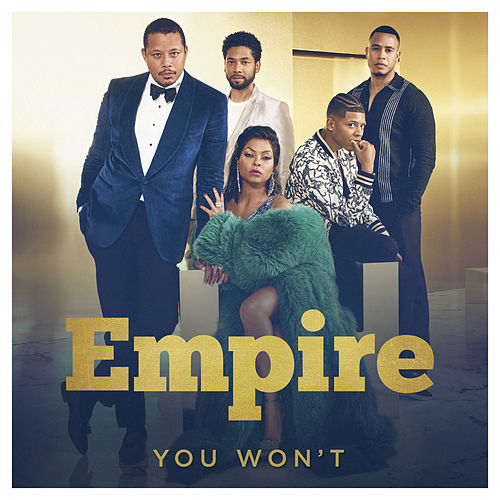 You Won't (feat. Jussie Smollett) by Empire Cast