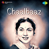 Chaalbaaz (Original Motion Picture Soundtrack) by Various Artists