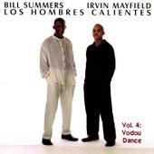 Play & Download Los Hombres Calientes Vol. 4: Vodou Dance by Los Hombres Calientes | Napster