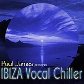 Paul James presents IBIZA Vocal Chiller by Paul James