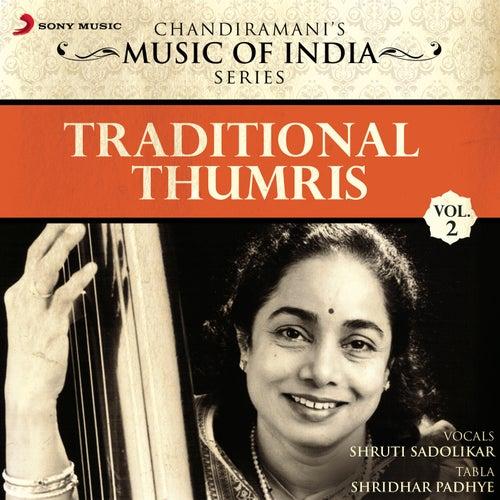 Traditional Thumris, Vol. 2 by Shruti Sadolikar