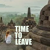 Time To Leave von Various Artists