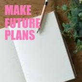 Make Future Plans von Various Artists