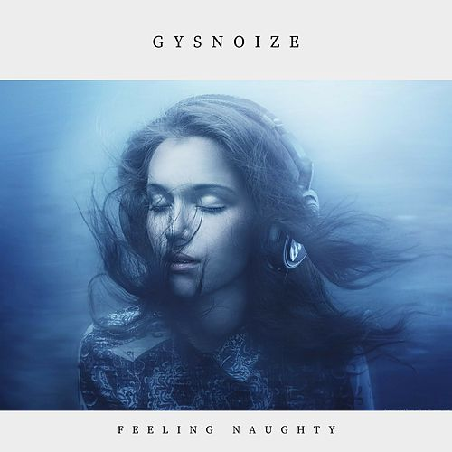 Feeling Naughty di Gysnoize