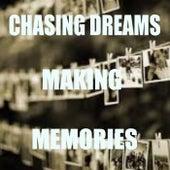 Chasing Dreams, Making Memories by Various Artists