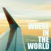 Where In The World von Various Artists