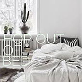 Hop Out Of Bed van Various Artists