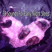58 Sounds For Early Night Sleep by Bedtime Baby
