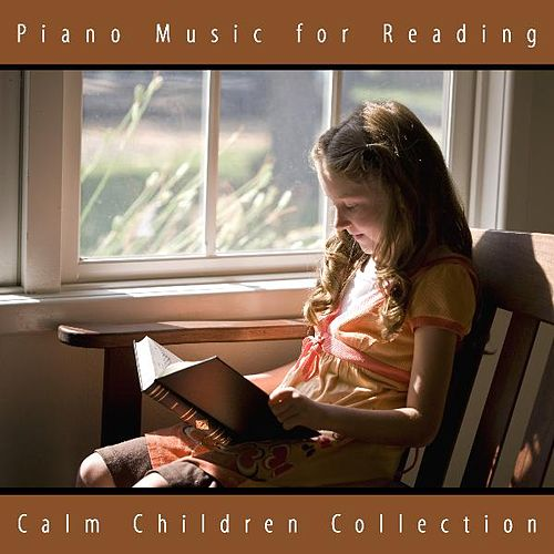 Piano Music for Reading by Calm Children Collection