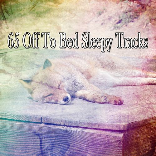 65 Off To Bed Sleepy Tracks de Lullaby Land
