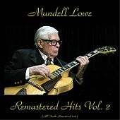 Remastered Hits Vol, 2 (All Tracks Remastered) by Mundell Lowe