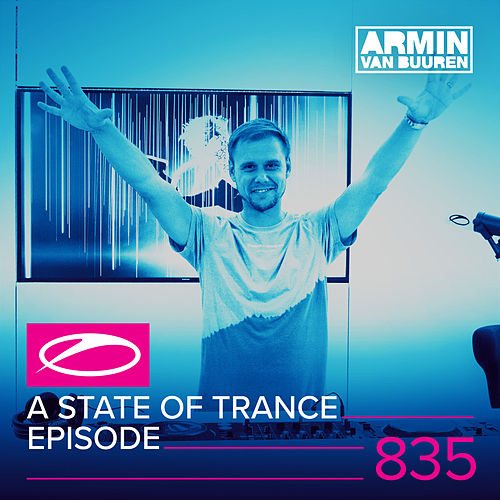 A State Of Trance Episode 835 (Who's Afraid Of 138?! Special) by Various Artists