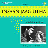Insaan Jaag Utha (Original Motion Picture Soundtrack) by Various Artists