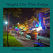 Night On The Edge by Relaxing Piano Man