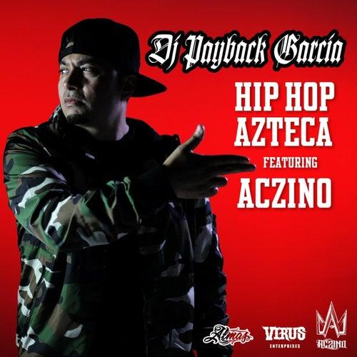 Hip Hop Azteca (feat. Aczino) by DJ Payback Garcia