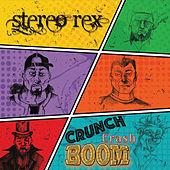Crunch Crash Boom by Stereo Rex
