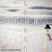 Frosty the Snowman by Groundgod