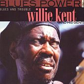 Play & Download Blues And Trouble by Willie Kent | Napster